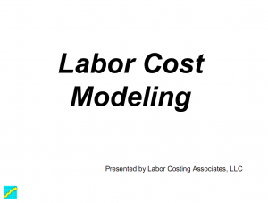 Click to view a presentation of LABOR COST MODELING